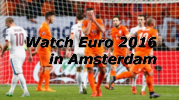 Watch euro 2016 in amsterdam